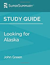 Study Guide: Looking for Alaska by John Green (SuperSummary)