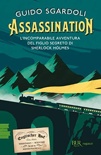 A.S.S.A.S.S.I.N.A.T.I.O.N. L'incomparabile avventura del figlio segreto di Sherlock Holmes