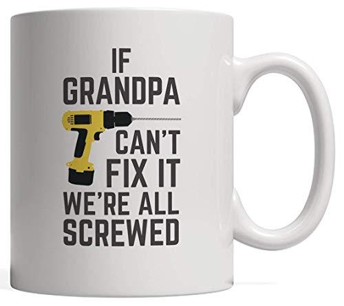 N\A Si el Abuelo no Puede arreglarlo, Estamos Todos jodidos Porque Nadie Puede Citar - Divertida Taza de cerámica Blanca de Abuelo con Destornillador - Regalo para el Abuelo el día del Padre