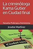 La criminóloga Kama Gutier en...