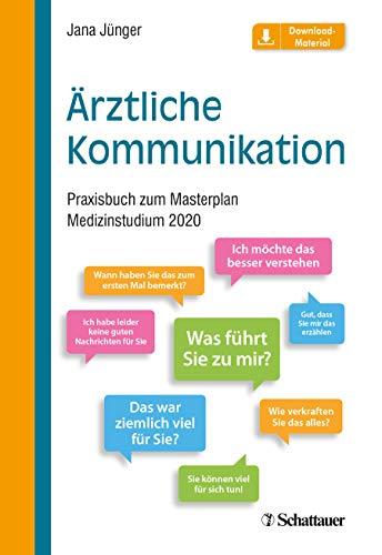 Ärztliche Kommunikation: Praxisbuch zum Masterplan Medizinstudium 2020