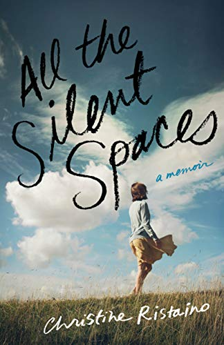 Amazon.com: All the Silent Spaces: A Memoir eBook: Ristaino ...