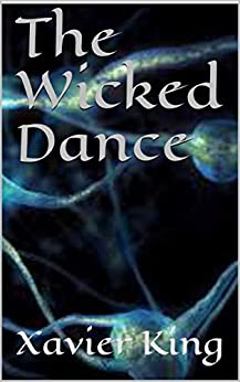 The Wicked Dance by [Xavier King]