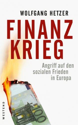 Finanzkrieg: Angriff auf den sozialen Frieden in Europa