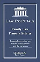 Family Law, Trusts and Estates, Law Essentials: Governing Law for Law School and Bar Exam Prep
