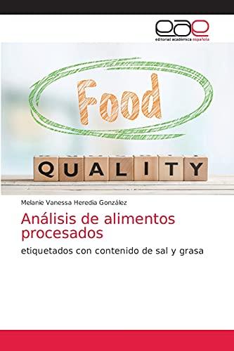 Análisis de alimentos procesados: etiquetados con contenido de sal y grasa