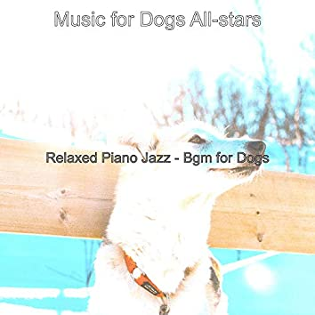 Relaxed Piano Jazz - Bgm for Dogs