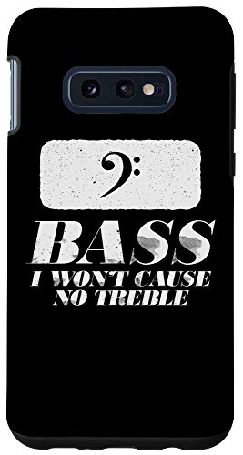 Galaxy S10e Funny Bass Player I Wont Cause Any Treble Bassist Gift Case