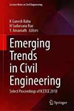Emerging Trends in Civil Engineering: Select Proceedings of ICETCE 2018 (Lecture Notes in Civil Engineering)