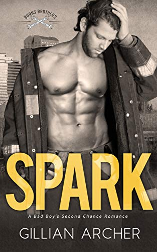 Spark: A Bad Boy's Second Chance Romance (Burns Brothers Series Book 3) by [Gillian Archer]