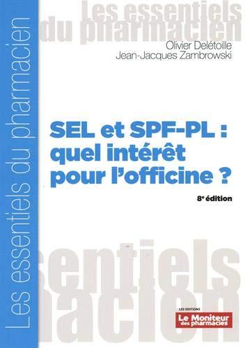 SEL et SPF-PL : quel intérêt pour l'officine ?