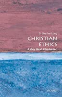 Christian Ethics: A Very Short Introduction (Very Short Introductions, 238)