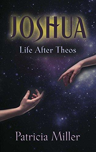 Joshua: Life After Theos (Joshua Trilogy Book 1)
