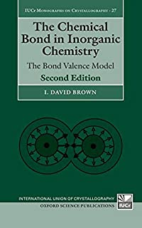 The Chemical Bond in Inorganic Chemistry: The Bond Valence Model