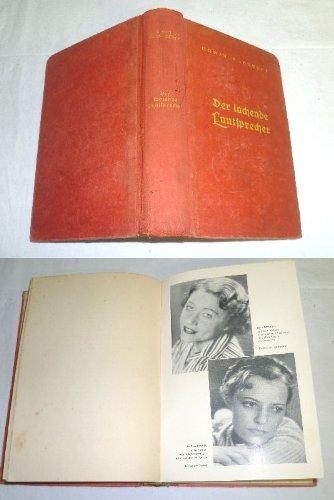 Bestell.Nr. 321947 Der lachende Lautsprecher - Ein lustiges Unterhaltungsbuch mit Versen, Szenen und allerlei Allotria