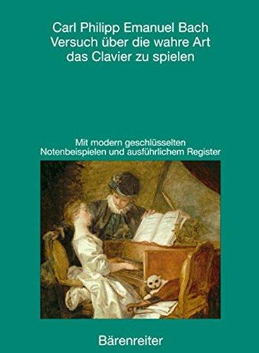 Versuch über die wahre Art das Clavier zu spielen. 1. und 2. Teil. Reprint der 1. Auflage Berlin 1753 und 1762 (mit Ergänzungen 1787 und 1797)