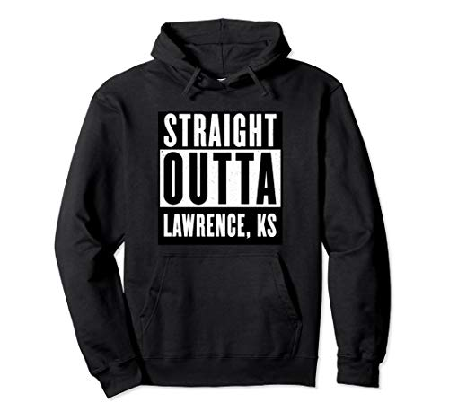 Straight Outta LAWRENCE T shirt KANSAS Home Tee Pullover Hoodie