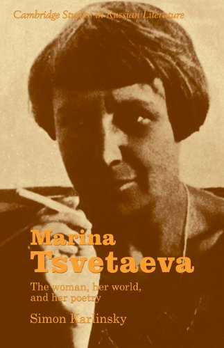 Marina Tsvetaeva: The Woman, her World, and her Poetry (Cambridge Studies in Russian Literature)