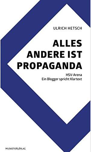 ALLES ANDERE IST PROPAGANDA: HSV-Arena - Ein Blogger spricht Klartext