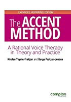 The Accent Method Second edition: A rational voice therapy in theory and practice