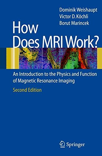 How does MRI work?: An Introduction to the Physics and Function of Magnetic Resonance Imaging (English Edition)