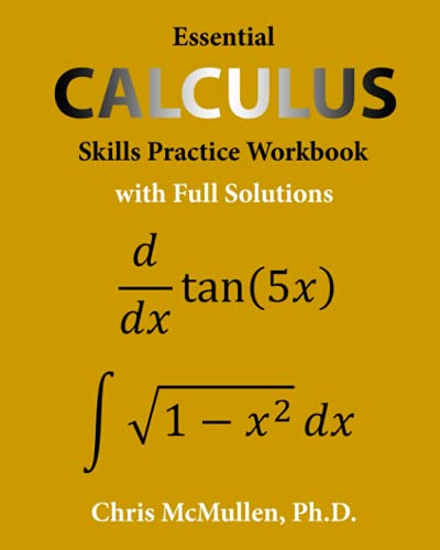 Compare Textbook Prices for Essential Calculus Skills Practice Workbook with Full Solutions  ISBN 9781941691243 by McMullen, Chris