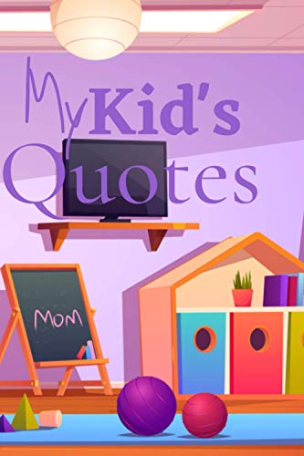My Kid's Quotes: Journal to Preserve All The Memorable Things Your Children Say   100 Page Blank-Lined, 6x9 inches   personalized interior   Your ...   the lyrics fly away, the writings remain