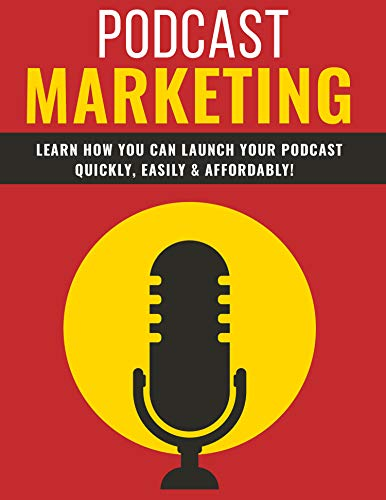 Podcast Marketing: Podcasts are a wonderful way of marketing to connect with your target audience and build a memorable brand. (English Edition)