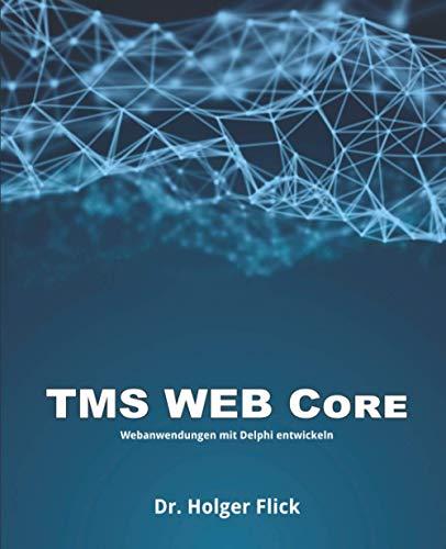 TMS WEB Core: Webanwendungen mit Delphi entwickeln
