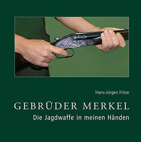 Gebrüder Merkel: Die Jagdwaffe in meinen Händen