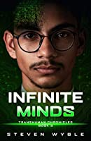 Infinite Minds: A Science Fiction Thriller (Transhuman Chronicles)