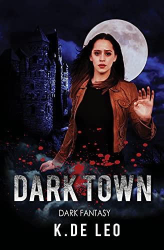 Dark Town: Dark Fantasy by De Leo, K.