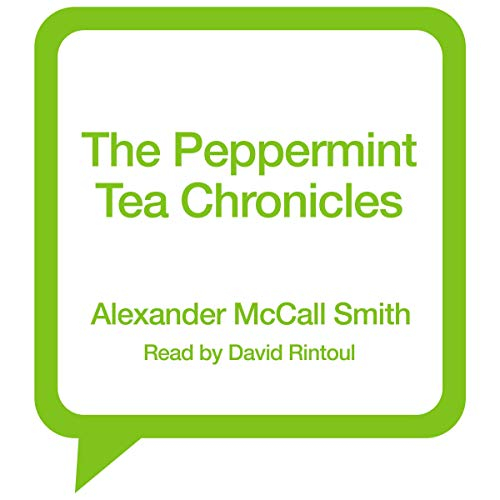 The Peppermint Tea Chronicles     44 Scotland Street, Book 13              By:                                                                                                                                 Alexander McCall Smith                               Narrated by:                                                                                                                                 David Rintoul                      Length: 9 hrs     Not rated yet     Overall 0.0