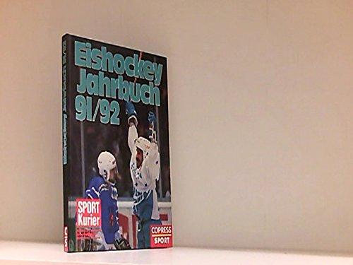 Eishockey-Jahrbuch 91/92. Offizielles Jahrbuch des Deutschen Eishockey-Bundes