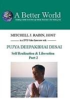 Pujya Deepakbhai Desai - Self Realization 2 [DVD]