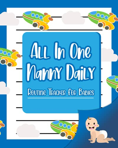 All-In-One Nanny Daily Routine Tracker For Babies: For Babies Toddlers:...