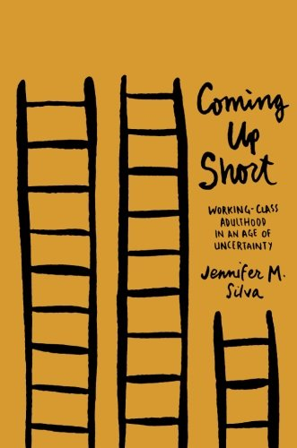 Compare Textbook Prices for Coming Up Short: Working-Class Adulthood in an Age of Uncertainty 1 Edition ISBN 9780190231897 by Silva, Jennifer M.