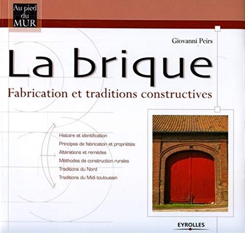 La brique: Fabrication et traditions constructives