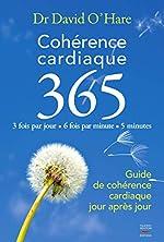 Cohérence cardiaque 3.6.5. Guide de cohérence cardiaque jour après jour de David O'Hare