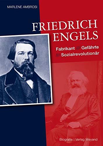 Friedrich Engels: Fabrikant – Gefährte – Sozialrevolutionär