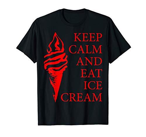 KEEP CALM AND EAT ICE CREAM Eis Eiscreme rot T-Shirt