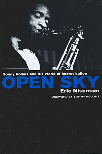 Open Sky: Sonny Rollins and His World of Improvisation (English Edition)
