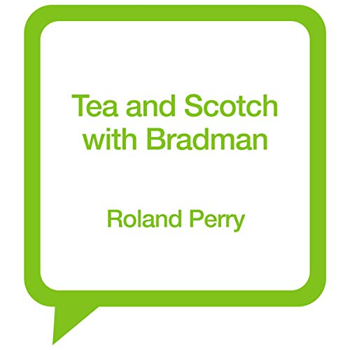 Tea and Scotch with Bradman cover art