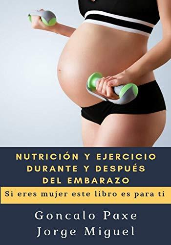 NUTRICIÓN Y EJERCICIO DURANTE Y DESPUÉS DEL EMBARAZO: Si eres mujer este...