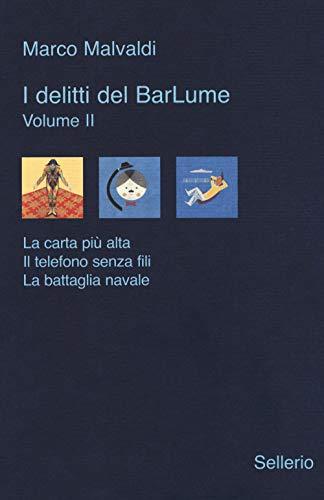 I delitti del BarLume: La carta più alta-Il telefono senza fili-La battaglia navale: 2