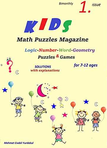 KIDS-Math Puzzles Magazine for 7-12 ages & SOLUTIONS with explanation- 1. ISSUE (English Edition)