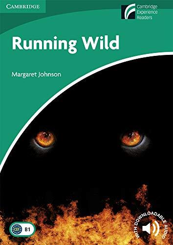 Running Wild. Level 3 Lower Intermediate. B1. Cambridge Experience Readers. (Cambridge Discovery Readers)