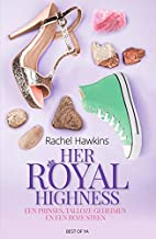 Her Royal Highness: Een prinses, talloze geheimen en een roze steen (Dutch Edition)