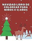 Navidad Libro de colorear para niños 4-8 Años: Libro de Navidad para niños de 4 a 8 años, 9 a 12 años [Cuadernos para colorear niños]