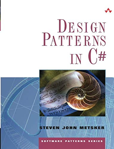 Design Patterns in C#: Design Patterns in C# _p1 (The Software Patterns Series)